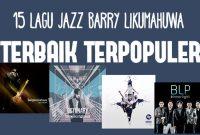lagu jazz barry likumahuwa terbaik terpopuler