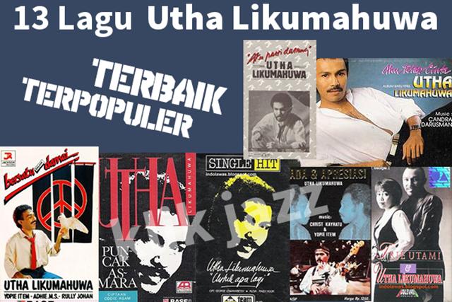 lagu jazz indonesia 13 lagu utha likumahuwa terbaik terpopuler