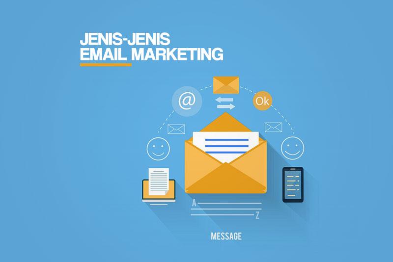 Jenis-Jenis Email Marketing Yang Dapat Dimanfaatkan Untuk ...