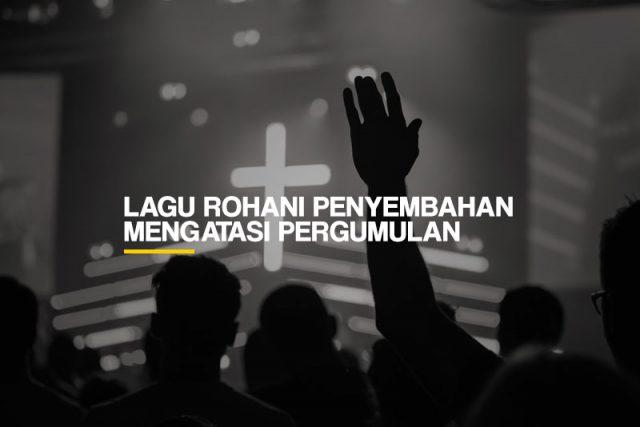 Lagu Rohani Penyembahan Mengatasi Pergumulan