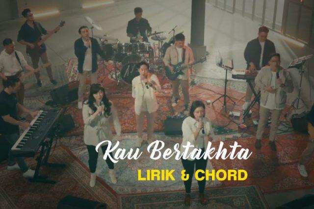 ndc-worship-kau-bertakhta-lirik-chord-kunci-lagu
