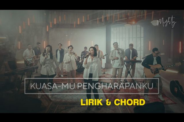 ndc-worship-kuasamu-pengharapanku-chord-lirik-kunci-gitar-piano